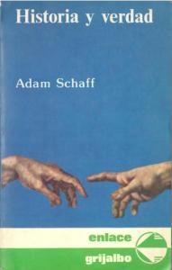 Historia y verdad Adam Schaff enlace grijalbo