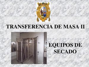 TRANSFERENCIA DE MASA II EQUIPOS DE SECADO
